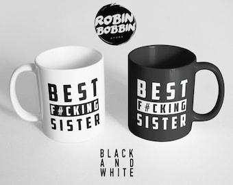 Best F*cking Sister Black and White Mug - Sister Gift, Sister Mug, Gifts For Sister, Sister Birthday Gift, Sister Gifts