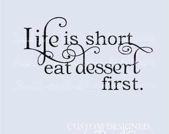 Life Is Short Eat Dessert First - Wall Decal - Vinyl Wall Decals, Wall Decor, Signage, Kitchen Wall Decal, Kitchen Decal - Dessert Decal 077