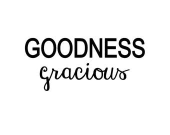 Goodness Gracious Digital File