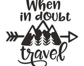 When in doubt-Travel-SVg cut file