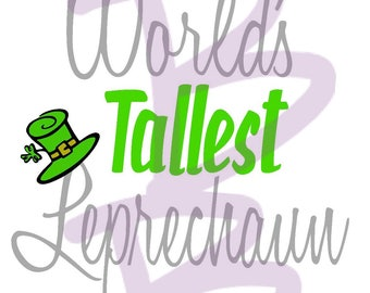 St Patrick's Day - World's Tallest Leprechaun SVG  DXF Jpeg Png File - Svg file - Saint Patrick's Day - Tee - Tshirt - Shirt - Gift File