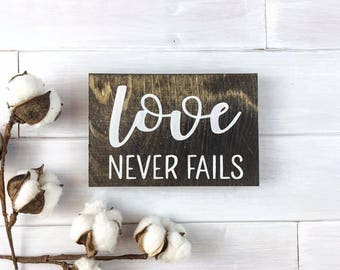 Love Never Fails Sign | Corinthians | Wood Signs | Farmhouse signs | Farmhouse decor | Love signs | Wedding signs | Gift for Mom |