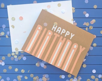 Birthday Sorbet Birthday Card -  Screen Printed w/  Chic, Mod Font & Peach and White Ink