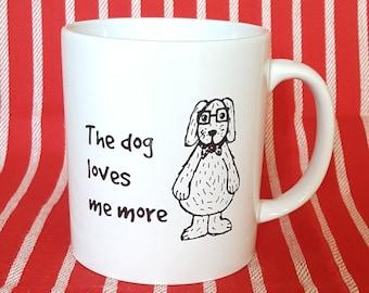 Funny Dog Mug - The Dog Loves Me More