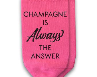 Champagne Socks - Champagne Is Always the Answer - But First Champagne - Everything is Better with Bubbles - Ladies No Show Socks