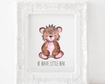 Baby Bear Printable Bear cub Print, Bear cub nursery print, Baby bear nursery decor, Bear cub nursery printable, be brave little bear