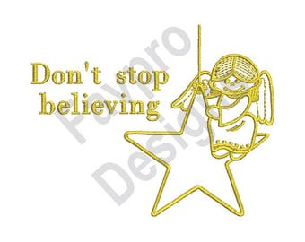 Dont Stop Believing - Machine Embroidery Design