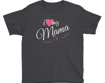 I Love My Mama Cute Family Love My Mom Youth Short Sleeve T-Shirt