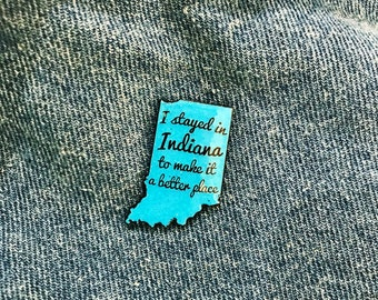 I Stayed in Indiana to Make it a Better Place - Blue Glitter Enamel/Lapel Pin
