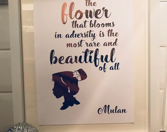 MULAN - The Flower That Blooms In Adversity Is The Most Rare And Beautiful Of All Disney Quote Foil Print