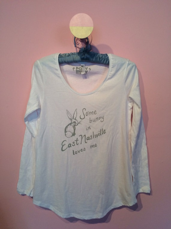 Some Bunny in East Nashville loves me ladies long sleeve tee