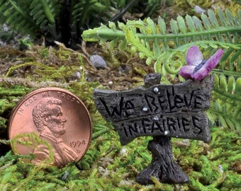 "My Fairy Gardens  Mini - Micro Mini ""We Believe In Fairies"" Sign - Miniature Supplies Accessories Dollhouse"