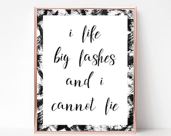 I Like Big Lashes And I Cannot Lie, Makeup Print, Makeup Art, Typography Print, Instant Download, Printable Wall Art, Wall Decor