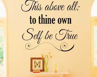 Wall Decal Quote This Above All To Thine Own Self Be True Shakespeare Quotes Hamlet Sayings Quotations Wall Art Bedroom Home Decor Z826