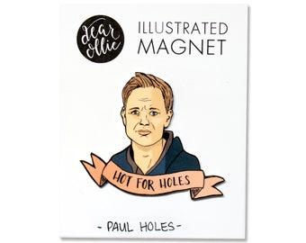 Paul Holes #HotForHoles - Individual Magnet