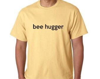 T-Shirt - Honey Bee Tee Shirt  - Bee Hugger Tee Shirt - -Beekeeping T-Shirt  - Beekeeper Shirt -  Honeybee Tee - Tees for the Bees
