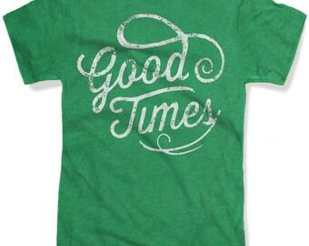 GOOD TIMES Mens t shirt -- 8 color options -- sizes sm med lg xl xxl skip n whistle