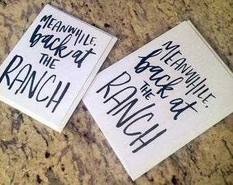 Meanwhile Back at the Ranch -- prints or cards