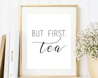 But First Tea Digital Print Instant Art INSTANT DOWNLOAD Printable Wall Decor