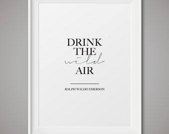 Emerson prints, Drink the wild air quote, Ralph Waldo Emerson, Printable art, minimalist print, monochrome decor, Emerson quote, typographic