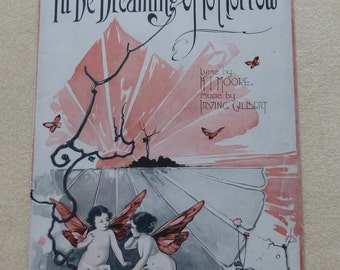 I'll Be Dreaming of Tomorrow  Vintage sheet music 1920 sheet music Collectible music Romantic music Cover art