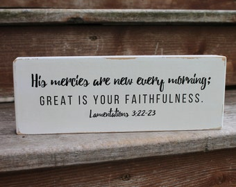 "Lamentations 3:22-23 - ""His mercies are new every morning. Great is your faithfulness."" - Blessing Block - Wood Sign - Home Decor"