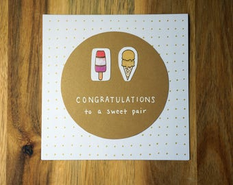 Congratulations to a sweet pair / Handmade Engagement card / Wedding card / Ice cream Love card