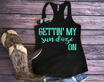 Getting my sun daze on, sun daze on, country concert tank, country tank, country tank top, sun daze on, sun daze tank