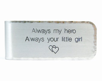 Father of the Bride Gift / Father's Day Gift ~ Always my hero Always Your little girl - Custom Money Clip ~ Birthday Gift for Dad