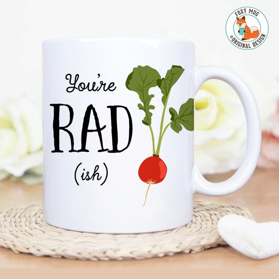 Coffee Mug You're Radish Coffee Mug - Great Gift for Vegan or Vegetarian - Funny Mug