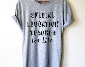 Special Education Teacher Unisex Shirt - Special Ed Teacher Shirt, Paraprofessional Shirt, Teacher Shirt, Teacher Appreciation, Special Ed