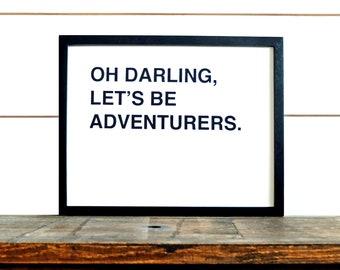 Oh Darling Lets Be Adventurer Screen Print - Black
