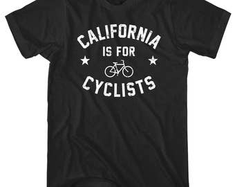 California is for Cyclists T-Shirt - Men and Unisex - XS S M L XL 2x 3x 4x - Bicycle Shirt, Cycling Shirt, California Shirt, Cali Bike Shirt