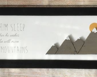 Let him sleep, for when he wakes, he will move mountains. Rustic Nursery decor