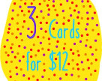Discount Bundle Any 3 Greeting Cards for 12 Dollars