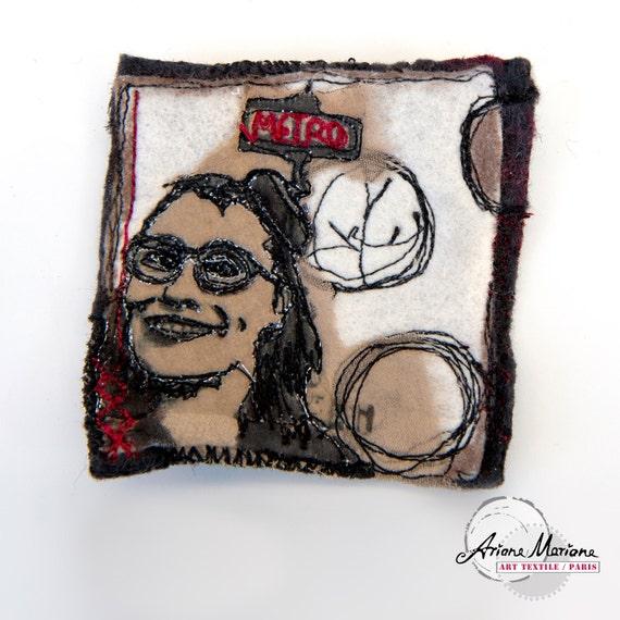 Woman Portrait Art to Pin Brooch from Paris - Original Fiber Art - Reversible Accessories  - handcrafted felt & free motion silk embroidery