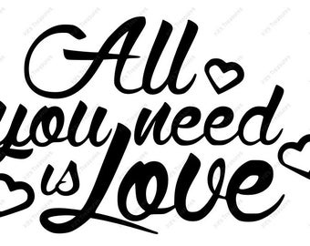 All You Need Is Love  - SVG - DXF - PNG - Cut File Design for Cricut or Silhouette