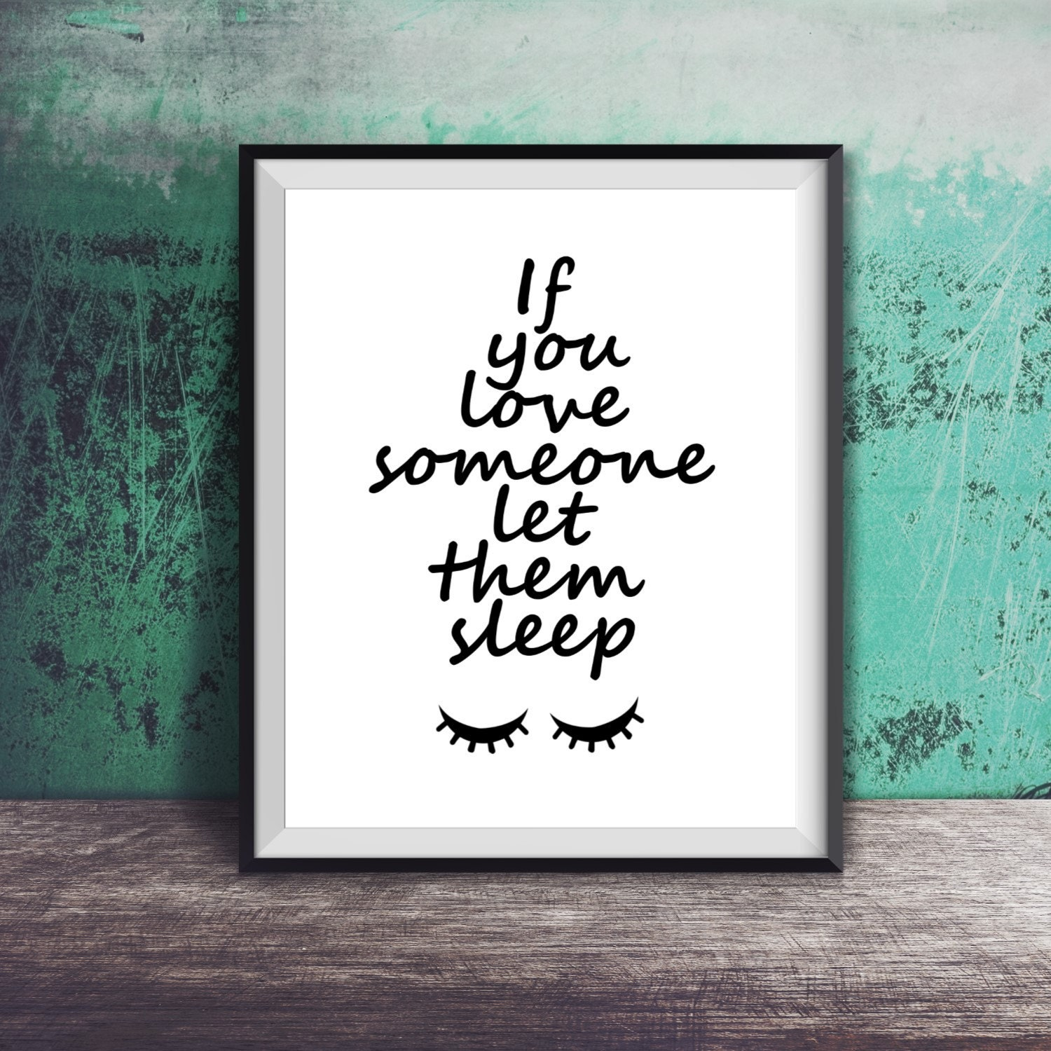 Love Art Quotes If You Love Someone Let Them Sleep Funny Quote Bedroom Art