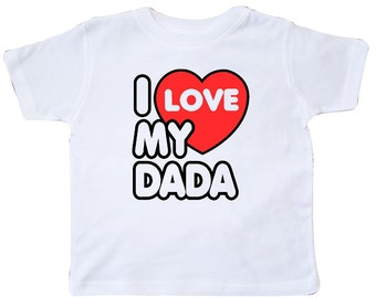 I Love my Dada Toddler T-Shirt by Inktastic