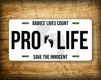 PRO LIFE License Plate Choose Life Anti-Abortion Auto Tag 6x12 Not Pro Choice