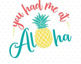 Pineapple SVG, Summer SVG file, Aloha Summer svg, You had me at Aloha svg file, Hello Summer cut file, Summer Iron on file, SVG cut file