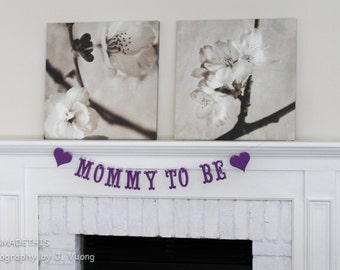 Mommy to Be Banner - Custom Colors - Baby Shower Decoration or Photo Prop - Gender Reveal or Pregnancy Announcement