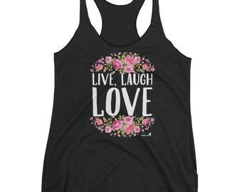 Live Laugh Love Women's tank top   live, laugh, love, inspirational, motivational, peace, Christian, live laugh love, live laugh shirt