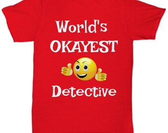 Worlds Okayest Detective Tees, Okayest Employee, Funny Employee Tees, Employee TShirts, Employee Gifts, Award, Birthday, Engagement, Leaving