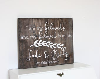 I am my Beloved's and my Beloved is Mine, Custom Wedding Sign, Wedding Decor, Custom Wooden Sign, Wooden Sign, Wedding, Home Decor, Sign