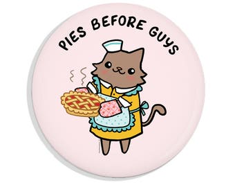 Pinback Button Pies Before Guys Cute Pin Back Button Cat Magnet Baking Pie Cat Lady Gift Pocket Mirror Bottle Opener Pink
