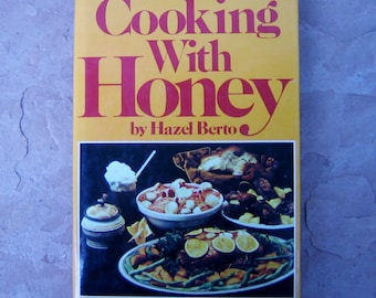 Honey Cookbook, Cooking with Honey by Hazel Berto, Cooking with Honey Cook Book, 1972 Vintage Cookbook
