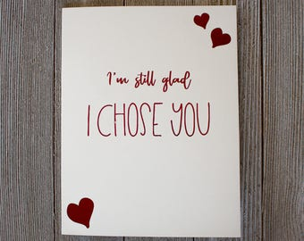I'm still glad I chose you anniversary card | Wife anniversary Card | Husband anniversary Card