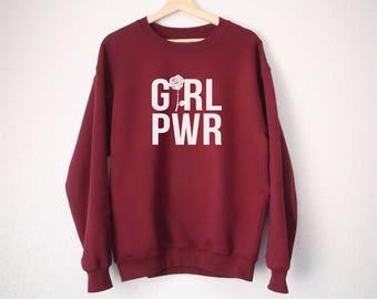 Girl Power Sweatshirt - Feminist Sweatshirt - Girl Power Rose Shirt - Feminist Shirt - Girl Power - Feminism Shirt