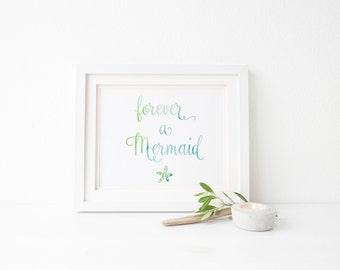 Forever A Mermaid Print, Mermaid Print, Mermaid Digital Print, Mermaid Quote, Mermaid Watercolor Print, Mermaid Art, Mermaid wall art